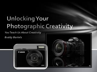 Unlocking Your Photographic Creativity