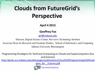 Clouds from FutureGrid�s Perspective