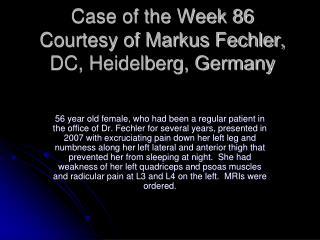 Case of the Week 86  Courtesy of Markus Fechler, DC, Heidelberg, Germany