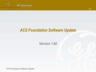 ACS Foundation Software Update
