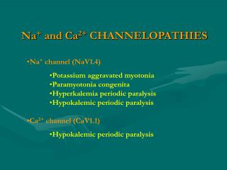 Na and Ca2 CHANNELOPATHIES