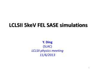 LCLSII 5keV FEL SASE simulations