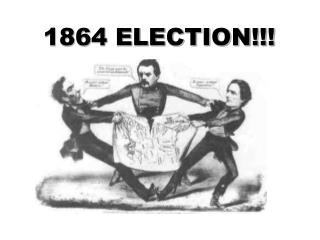 1864 ELECTION!!!