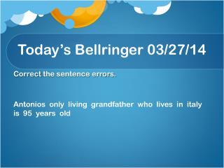 Today's  Bellringer  03/ 27/ 14