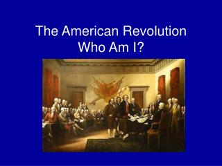 The American Revolution Who Am I?