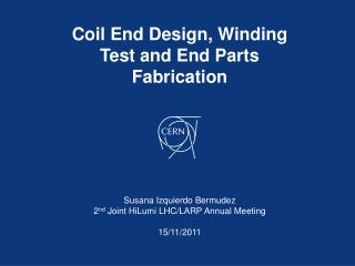 Coil End Design, Winding Test and End Parts Fabrication