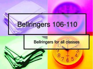 Bellringers 106-110