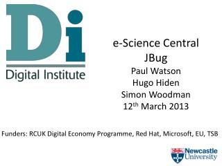 e -Science Central JBug Paul Watson Hugo Hiden Simon Woodman 12 th March 2013