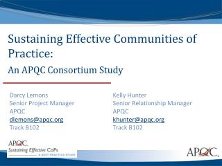 Sustaining Effective Communities of  Practice:  An APQC Consortium Study