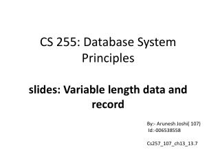 CS 255: Database System Principles slides: Variable length data and record
