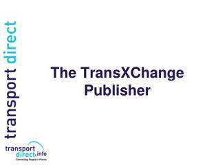 The TransXChange Publisher