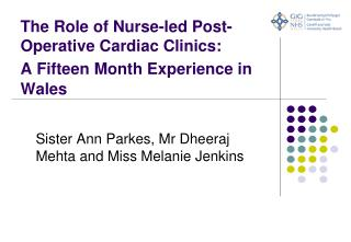 The Role of Nurse-led Post-Operative Cardiac Clinics:  A Fifteen Month Experience in Wales