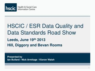 HSCIC / ESR Data Quality and Data Standards Road Show