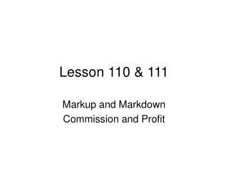 Lesson 110 & 111