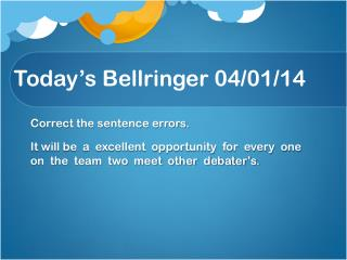 Today's  Bellringer 04/01/ 14