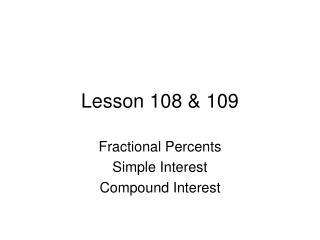 Lesson 108 & 109