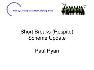 Short Breaks (Respite)  Scheme Update