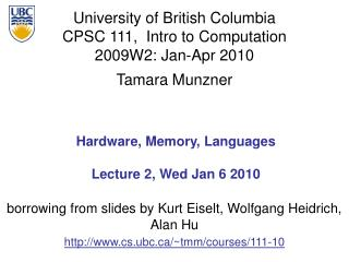 Hardware, Memory, Languages Lecture 2, Wed Jan 6 2010