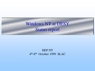 Windows NT at DESY Status report