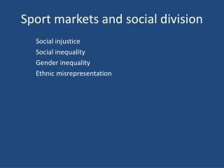 Sport markets and social division
