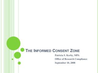 The Informed Consent Zone