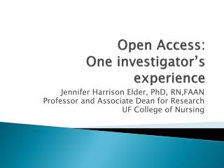 Open Access: One investigator�s experience