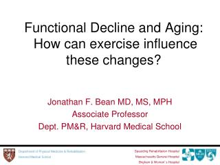 Functional Decline and Aging:  How can exercise influence these changes?