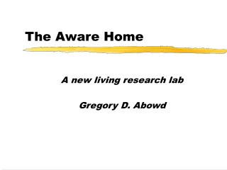 The Aware Home