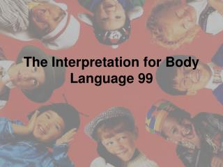 The Interpretation for Body Language 99
