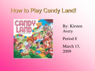 How to Play Candy Land!