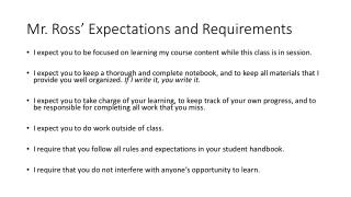 Mr. Ross' Expectations and Requirements