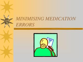 MINIMISING MEDICATION ERRORS