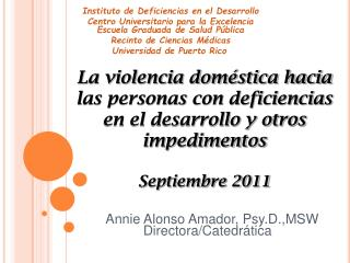Annie Alonso Amador, Psy.D.,MSW           Directora