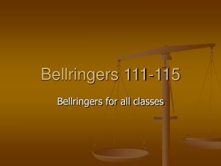 Bellringers 111-115