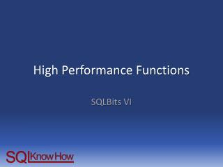 High Performance Functions