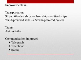 Improvements in Transportation  Ships: Wooden  ships → Iron ships → Steel  ships
