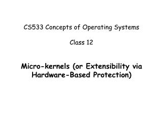 CS533 Concepts of Operating Systems Class 12
