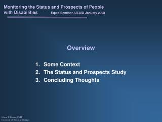 Some Context The Status and Prospects Study Concluding Thoughts