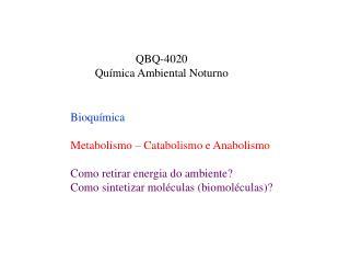 Bioqu mica  Metabolismo   Catabolismo e Anabolismo  Como retirar energia do ambiente Como sintetizar mol culas biomol cu