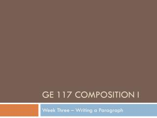 GE 117 Composition I