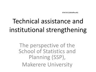 Technical assistance and institutional strengthening