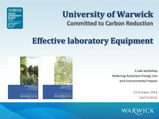 University of Warwick Committed to Carbon Reduction Effective laboratory Equipment
