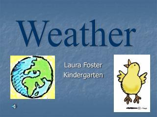 Laura Foster      Kindergarten