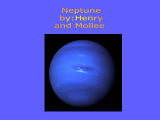 Neptune by:Henry and Mollee