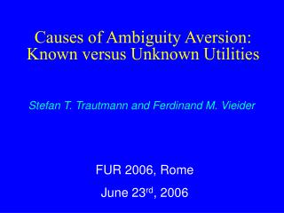 Causes of Ambiguity Aversion: Known versus Unknown Utilities