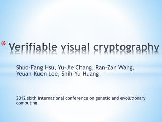 Verifiable  visual cryptography