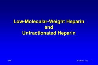 Low-Molecular-Weight Heparin and Unfractionated Heparin