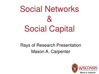Social Networks  &  Social Capital