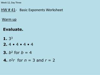 HW # 41 -    Basic Exponents Worksheet Warm up