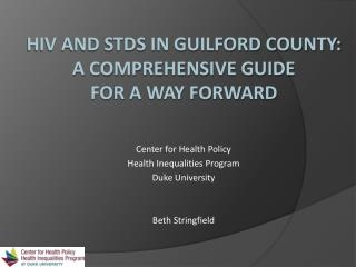 HIV and STDs IN Guilford County: a comprehensive guide  for a way forward